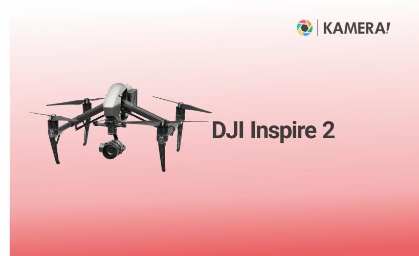 Drone DJI Inspire 2 - Drone Terbaik