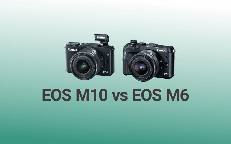 Perbedaan EOS M10 vs EOS M6