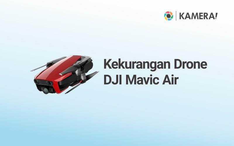Kekurangan Drone DJI Mavic Air
