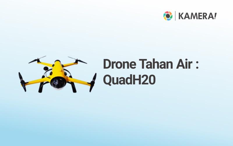 Drone Tahan Air QuadH20