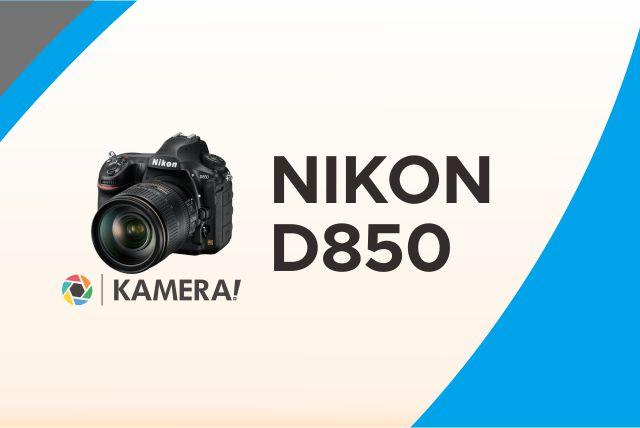 Kamera Nikon Terbaik Seri D850