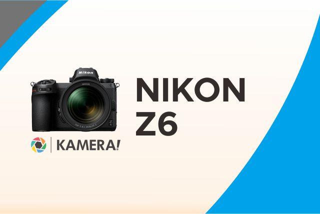 Nikon Z6 Kamera Terbaik